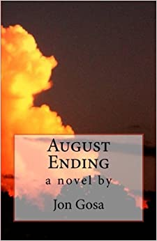 Book August Ending by Jon Gosa (2012-04-04)