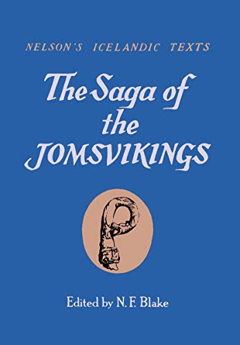 The Saga of the Jomsvikings (Nelson's Icelandic Texts)