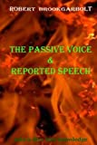 The Passive Voice and Reported Speech (Brookgarbolt's Treasure) (Volume 1)