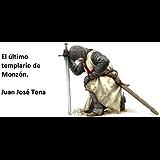 El último templario de Monzón