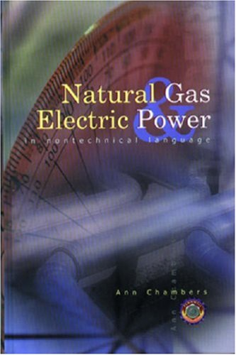 Natural Gas & Electric Power in Nontechnical Language (Pennwell Nontechnical Series)