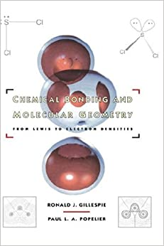 Chemical Bonding and Molecular Geometry: From Lewis to Electron Densities (Topics in Inorganic Chemistry) by Ronald J. Gillespie (2001-03-08)