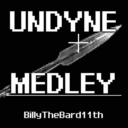 "Undyne Medley: Undyne / Spear of Justice (From ""Undertale"")"