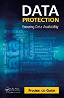 Data Protection: Ensuring Data Availability Front Cover