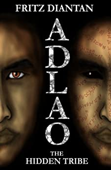 ADLAO: The Hidden Tribe (The Adlao Chronicles Book 1) by [Diantan, Fritz]