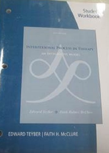 Student Workbook for Teyber/McClure's Interpersonal Process in Therapy: An Integrative Model, 6th by Teyber, Edward (2010) Paperback