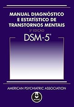 DSM-5: Manual Diagnóstico e Estatístico de Transtornos Mentais por [American Psychiatric Association (APA)]