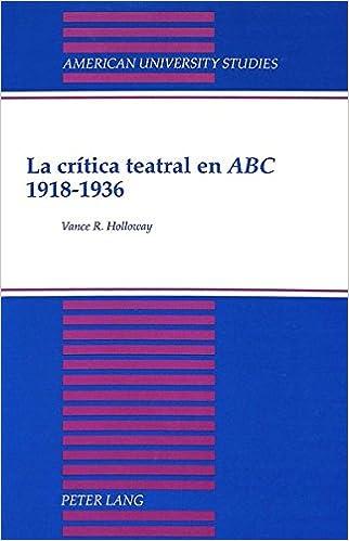 La Critica Teatral en ABC 1918-1936 (American University Studies, Series 2: Romance, Languages & Literature)