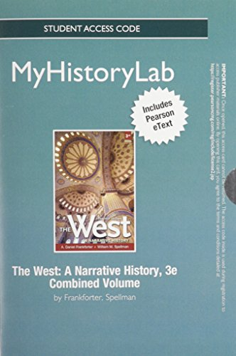 NEW MyLab History with Pearson eText -- Standalone Access Card -- for The West: A Narrative History (3rd Edition)