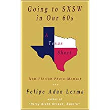 Going to SXSW in Our 60s (Adan's Austin Texas Books)