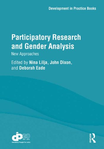 Participatory Research and Gender Analysis: New Approaches (Development in Practice Books) (Feminist Geography In Practice Research And Methods)