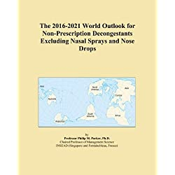 The 2016-2021 World Outlook for Non-Prescription Decongestants Excluding Nasal Sprays and Nose Drops