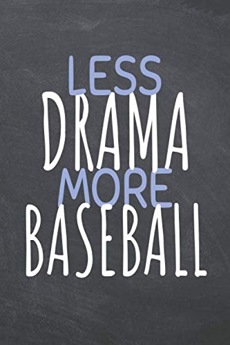 Less Drama More Baseball: Baseball Notebook, Planner or Journal | Size 6 x 9 | 110 Dot Grid Pages | Office Equipment, Supplies |Funny Baseball Gift Idea for Christmas or Birthday