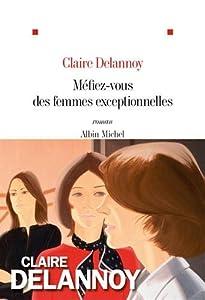 vignette de 'Méfiez-vous des femmes exceptionnelles (Claire Delannoy)'