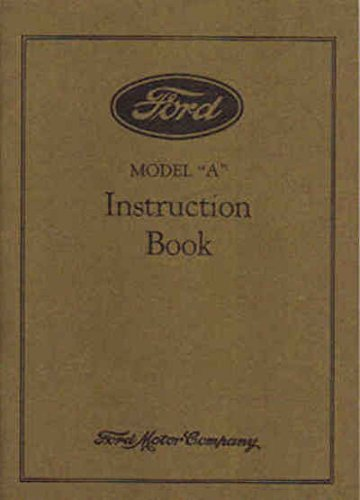 Ford Pickup Restoration (1930 Ford Model A Car and AA Truck Instruction Manual Owners Manual User Guide Reference Book)