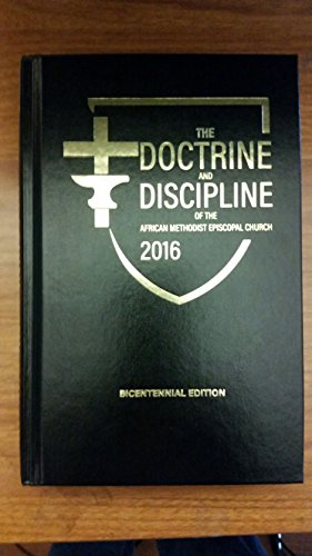 The Doctrine and Discipline of the African Methodist Episcopal Church (Methodist Book)