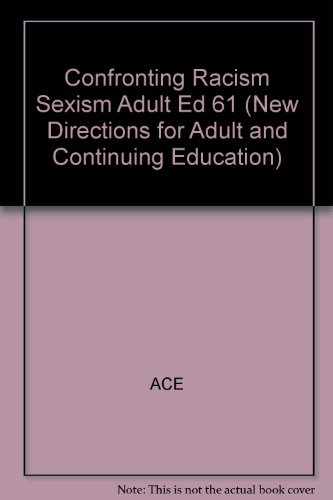 Confronting Racism and Sexism (New Directions for Adult & Continuing Education)