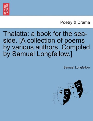 Download Thalatta: a book for the sea-side. [A collection of poems by various authors. Compiled by Samuel Longfellow.] pdf epub