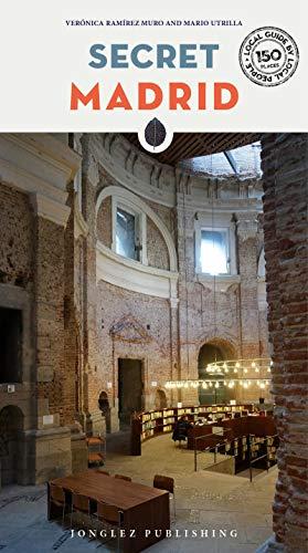 Secret Madrid (Local Guides by Local People) (Secretos De Madrid)