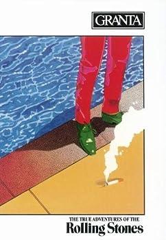 Granta 12: The True Adventures of The Rolling Stones 0140075658 Book Cover