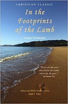 In the Footprints of the Lamb by George Steinberger (2015-03-02)