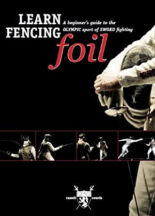 LEARN FENCING - FOIL - A DVD Beginers Guide to the Olympic Sport of Sword Fighting