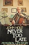 Never Too Late, John Holt, 0440066417