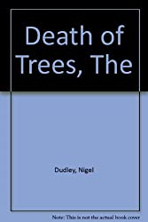 The Death of Trees