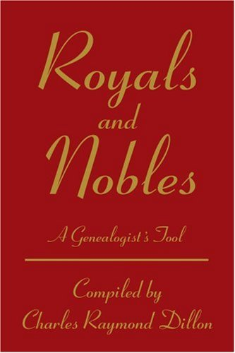 Royals and Nobles: A Genealogist's Tool