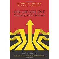 On Deadline: Managing Media Relations, Fifth Edition