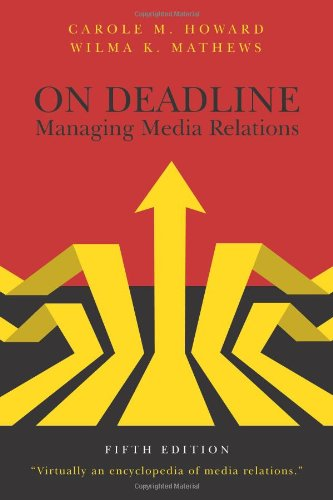 On Deadline:Managing Media Relations