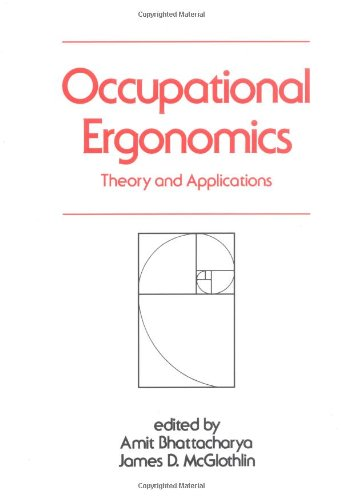 Occupational Ergonomics: Theory and Applications (Occupational Safety & Health)