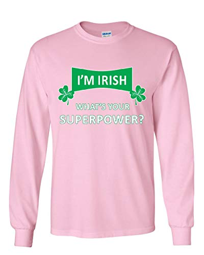 I'm Irish What's Your Superpower? Long Sleeve T-Shirt Irish Shamrock Clover Tee Light Pink 4XL