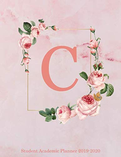 - C Student Academic Planner 2019-2020: Pink Floral Personalized Monogram Letter C Organizer
