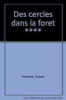 Des cercles dans la forêt, Matthee, Dalene