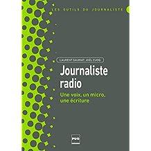 Journaliste radio: Une voix, un micro, une écriture (Les outils du journaliste) (French Edition)