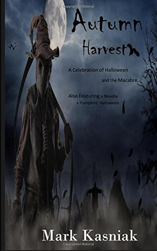 Autumn Harvest: a celebration of Halloween and the macabre (Halloween Scary Story With Food)