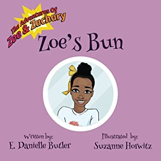 Zoe's Bun (The Adventures of Zoe & Zachary) (Volume 1)