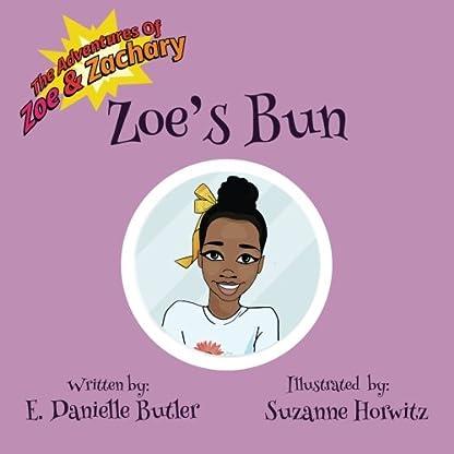 Zoe's Bun (The Adventures of Zoe & Zachary) (Volume 1)
