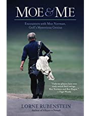 Moe and Me: Encounters with Moe Norman, Golf's Mysterious Genius