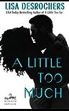 A Little Too Much (A Little Too Far)