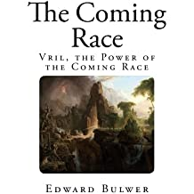 The Coming Race: Vril, the Power of the Coming Race