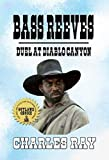 Bass Reeves - Duel at Diablo Canyon