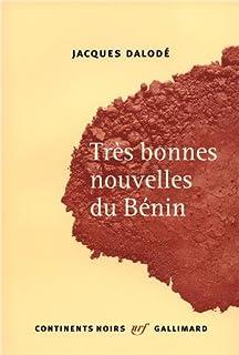 Très bonnes nouvelles du Bénin, Dalodé, Jacques