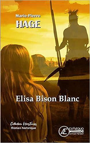 Amazon Fr Elisa Bison Blanc Marie Pierre Hage Livres