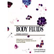 Body Fluids: Laboratory Examination of Amniotic, Cerebrospinal, Seminal, Serous & Synovial Fluids by Carl R. Kjeldsberg (1993-07-01)