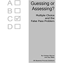 Guessing or Assessing: Multiple Choice and the False Pass Problem