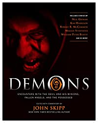 Demons: Encounters with the Devil and His Minions, Fallen Angels, and the Possessed