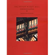 The British Market Hall: A Social and Architectural History