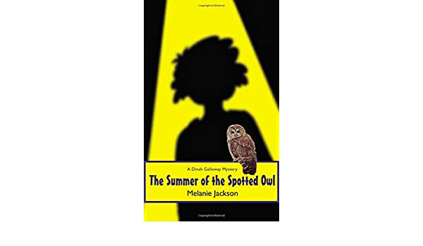 The Summer of the Spotted Owl (Dinah Galloway)